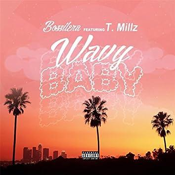 Wavy Baby (feat. T. Millz)