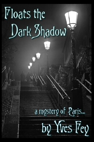 Book: Floats the Dark Shadow by Yves Fey