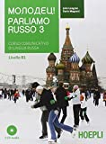 Parliamo russo. Corso comunicativo di lingua russa. Con 3 CD Audio
