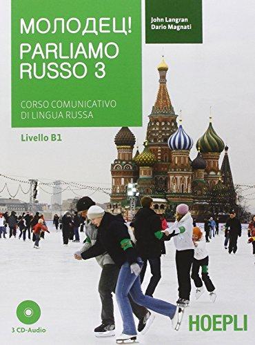 Parliamo russo. Corso comunicativo di lingua russa. Con 3 CD Audio (Vol. 3)
