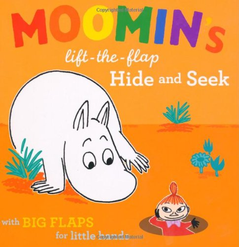 Moomin's Lift-The-Flap Hide and See: With Big Flaps for Little Hands