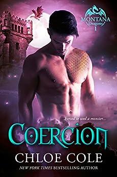 Coercion (Montana Dragons Book 1) by [Chloe Cole, Christine Bell]