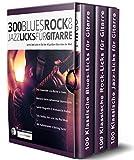 300 Blues, Rock & Jazz Licks für Gitarre: Lerne 300 Licks im Stil der 60 größten Gitarristen der Welt (Gitarren-Licks 1)