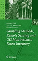 Sampling Methods, Remote Sensing and GIS Multiresource Forest Inventory (Tropical Forestry)