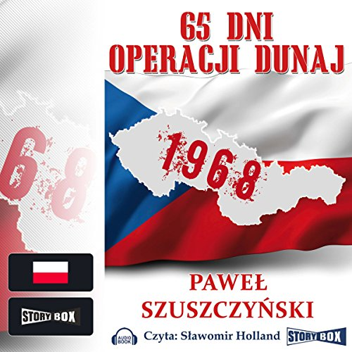 65 dni operacji Dunaj                   By:                                                                                                                                 Pawel Szuszczyski                               Narrated by:                                                                                                                                 Slawomir Holland                      Length: 6 hrs and 32 mins     1 rating     Overall 5.0