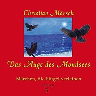 Das Auge des Mondsees. Märchen, die Flügel verleihen                   Autor:                                                                                                                                 Christian Mörsch                               Sprecher:                                                                                                                                 Karin Schweitzer                      Spieldauer: 1 Std. und 52 Min.     1 Bewertung     Gesamt 3,0