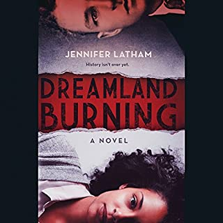 Dreamland Burning                   Written by:                                                                                                                                 Jennifer Latham                               Narrated by:                                                                                                                                 Luke Slattery,                                                                                        Pyeng Threadgill                      Length: 8 hrs and 18 mins     4 ratings     Overall 5.0