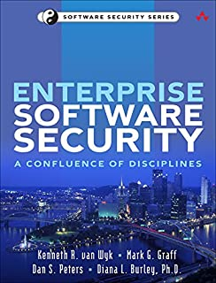 Enterprise Software Security: A Confluence of Disciplines (Addison-Wesley Software Security Series)