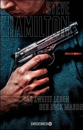 Das zweite Leben des Nick Mason: Thriller (Nick-Mason-Serie 1)