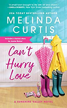 Can't Hurry Love: Includes a bonus novella (Sunshine Valley Book 1) by [Melinda Curtis]
