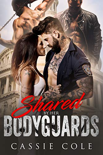 Shared By Her Bodyguards by Cassie Cole