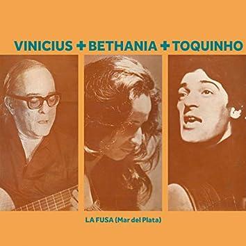 Vinicius + Bethania + Toquinho - La Fusa (Mar del Plata) (Live)