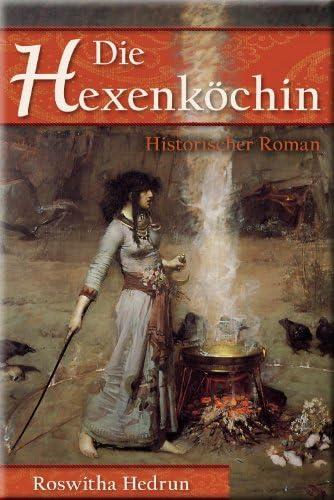 Books By Roswitha Hedrun_die Hexenkoechin Historischer Roman ...
