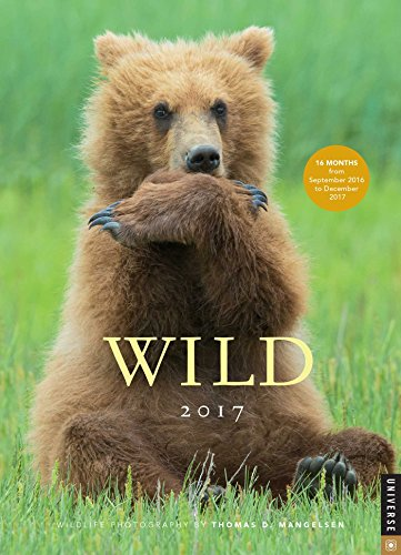 Wild 2016-2017 Engagement Calendar: Wildlife Photography by Thomas D. Mangelsen (Desk Diary)