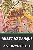 Billet de Banque Carnet de Notes pour Collectionneur Passionné Billetophilie: Calepin ligné, répertoriez vos collections etc. | Cadeau Noel Anniversaire