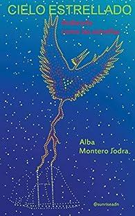 Cielo Estrellado: Ardiendo como las estrellas par Alba Montero Jodra
