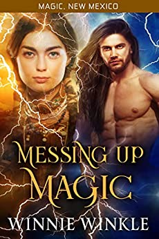 Messing Up Magic (Magic, New Mexico) by [Winnie Winkle, S. E. Smith]