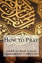 How to Pray by Ayatollah Al-Uthmah As-Sayyed Muhammad Saeed Al-Hakeem (ha) (2014-10-13)