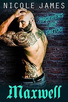 MAXWELL  Brothers Ink Tattoo  Brothers Ink Tattoo Series Book 2