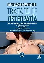 TRATADO DE OSTEOPATÍA. TOMO 3: Las líneas de gravedad del cuerpo humano. La columna torácica. Las costillas. La columna cervical: Sistema cervical alto. Sistema cervical bajo
