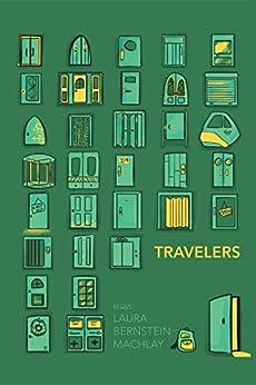Travelers by [Laura Bernstein-Machlay]