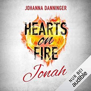 Jonah     Hearts on Fire 1              Autor:                                                                                                                                 Johanna Danninger                               Sprecher:                                                                                                                                 Oliver Wronka,                                                                                        Marleen Solo                      Spieldauer: 9 Std. und 27 Min.     7 Bewertungen     Gesamt 4,9