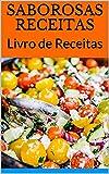 SABOROSAS RECEITAS : Livro de Receitas