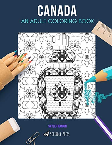 Compare Textbook Prices for CANADA: AN ADULT COLORING BOOK: A Canada Coloring Book For Adults  ISBN 9781072463818 by Rankin, Skyler