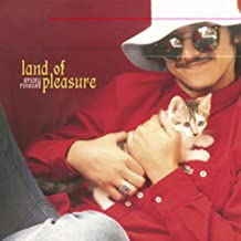 Land of Pleasure