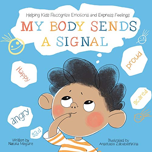 Compare Textbook Prices for My Body Sends a Signal: Helping Kids Recognize Emotions and Express Feelings  ISBN 9783982142838 by Maguire, Natalia,Zababashkina, Anastasia