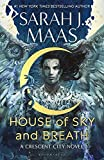 House of Sky and Breath: The unmissable new fantasy from multi-million and #1 New York Times bestselling author Sarah J. Maas (Crescent City)