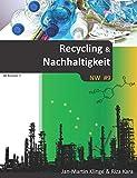Recycling & Nachhaltigkeit: Naturwissenschaft unterrichten (NW, Band 9)