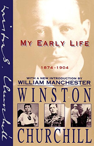 Compare Textbook Prices for My Early Life: 1874-1904 unknown Edition ISBN 2015684823454 by Churchill, Winston,Manchester, William