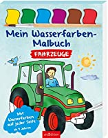 Mein Wasserfarben-Malbuch Fahrzeuge: Mit Wasserfarben auf jeder Seite - ab 4 Jahren