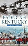 Paducah, Kentucky: A History