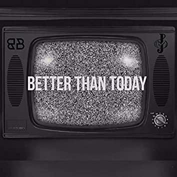 Better Than Today (feat. The Beat Disciples)