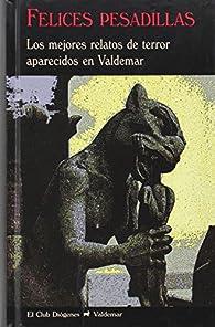 Felices pesadillas: Los mejores relatos de terror aparecidos en Valdemar: 200 par  Varios autores