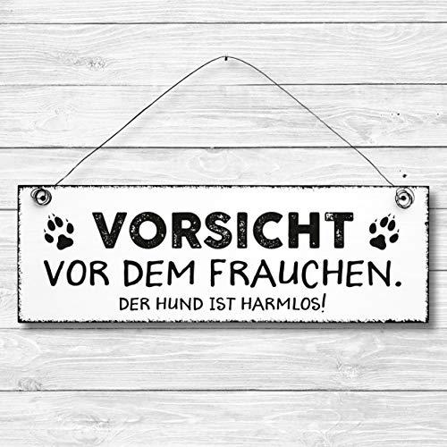 Vorsicht vor dem Frauchen Der Hund ist harmlos - Dekoschild Türschild Wandschild aus Holz 10x30cm - Holzdeko Holzbild Deko Schild