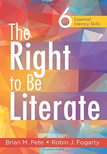 The Right to Be Literate: Six Essential Literacy Skills - strategies for teaching students the skills they need to think