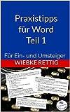 Praxistipps für Word Teil 1: Für Ein- und Umsteiger