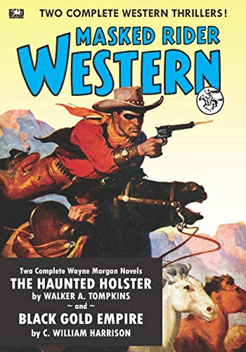 Masked Rider Western #1: Black Gold Empire & The Haunted Holster