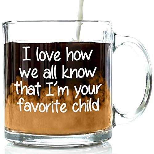 Got Me Tipsy FAS-037 1 PCS I'm Your Favorite Child Funny Glass Coffee Mug-Father's Day Gifts For Dad From Kids, Son or Daughter-Novelty Birthday Present Idea For Parents, One Size, O-Clear