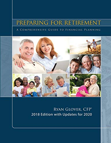 Preparing for Retirement 2018: A Comprehensive Guide to Financial Planning (Update)