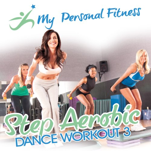 Step Aerobic Dance Workout 3: My Personal Fitness