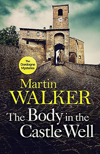 Walker, M: Body in the Castle Well: The Dordogne Mysteries 12