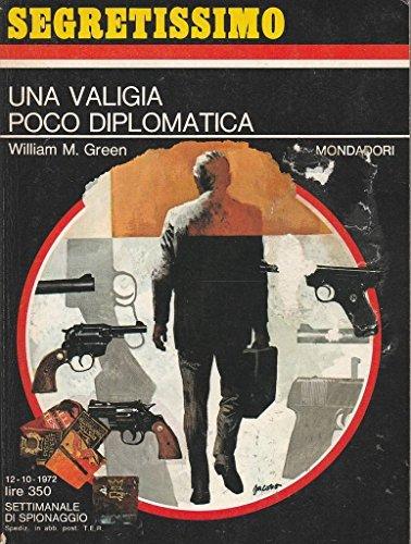 Una valigia poco diplomatica Mondadori Segretissimo 463