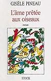 L'Ame prêtée aux oiseaux (French Edition)