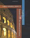 Grandezza e decadenza di Roma: L'opera completa: volumi I-V