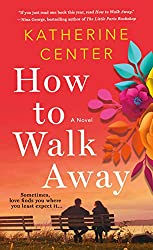 How To Walk Away by Katherine Center book cover