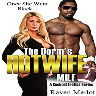 The Dorm's Hotwife MILF: Once She Went Black... audiobook cover art